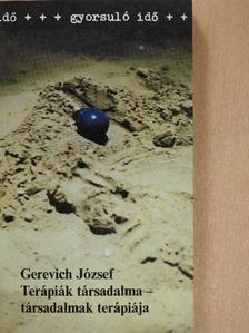 Gerevich József - Terápiák társadalma - társadalmak terápiája [antikvár]