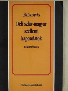 Lőkös István - Déli szláv-magyar szellemi kapcsolatok [antikvár]