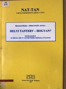 Bognár Mária - Helyi tanterv - hogyan? [antikvár]