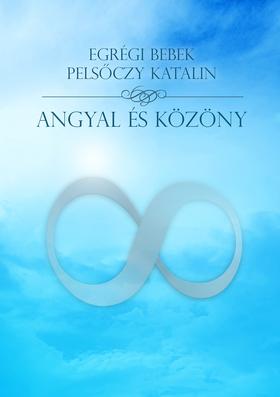 Pelsőczy Katalin - Angyal és közöny