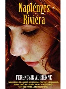 Ferenczik Adrienne - Napfényes Riviéra [eKönyv: epub, mobi]