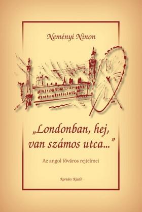 Neményi Ninon - Londonban, hej van számos utca... [eKönyv: pdf, epub, mobi]