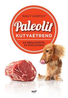 Nagy Károly - Paleolit kutyaétrend