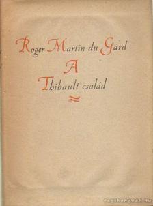 ROGER MARTIN DU GARD - A Thibault család I-II. [antikvár]