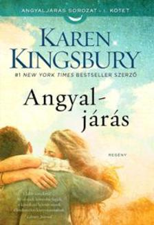 Karen Kingsbury - Angyaljárás
