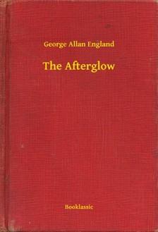 England George Allan - The Afterglow [eKönyv: epub, mobi]