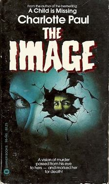 PAUL, CHARLOTTE - The Image - A Child is Missing [antikvár]