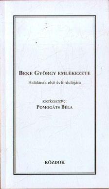 Pomogáts Béla - Beke György emlékezete [antikvár]