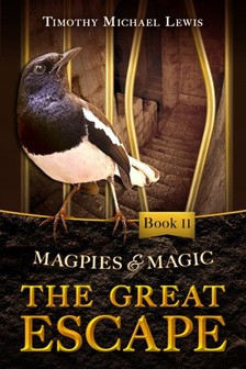 Michael Lewis - Magpies and Magic II :  The Great Escape [eKönyv: epub, mobi]