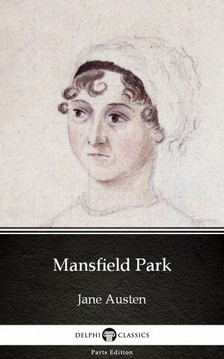 Delphi Classics Jane Austen, - Mansfield Park by Jane Austen (Illustrated) [eKönyv: epub, mobi]