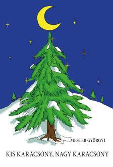 Mester Györgyi - Kis karácsony, nagy karácsony