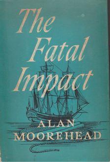 Alan Moorehead - The Fatal Impact [antikvár]
