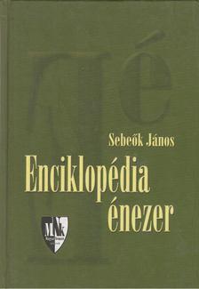 Sebeők János - Enciklopédia énezer [antikvár]