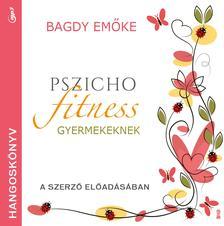 Prof. Dr. Bagdy Emőke - Pszichofitness gyermekeknek [hangoskönyv]