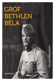 Gróf Bethlen Béla - Visszaemlékezéseim