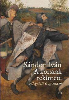 SÁNDOR IVÁN - A korszak tekintete - ÜKH 2019