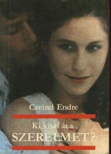 Dr. Czeizel Endre - Ki viszi át a szerelmet? [antikvár]