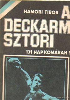 Hámori Tibor - A Deckarm-sztori [antikvár]