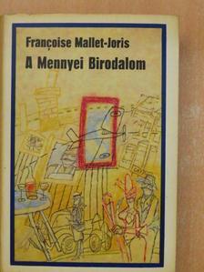 Francoise Mallet-Joris - A Mennyei Birodalom [antikvár]