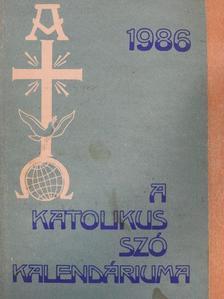 Fábián György - A Katolikus Szó Kalendáriuma 1986 [antikvár]
