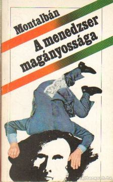 Montálbán, Manuel Vázguez - A menedzser magányossága [antikvár]