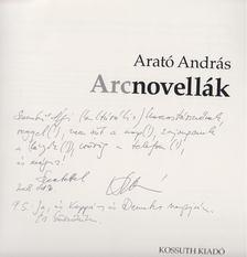 Arató András - Arcnovellák (dedikált) [antikvár]