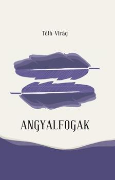 Tóth Virág - Angyalfogak