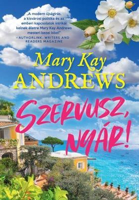 MARY KAY ANDREWS - Szervusz, nyár!