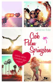 Catherine Rider - Csók Palm Springsben [eKönyv: epub, mobi]
