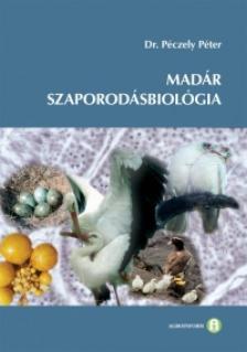 Dr. Péczely Péter - MADÁR SZAPORODÁSBIOLÓGIA