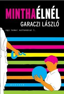Garaczi László - Mintha élnél - Egy lemur vallomásai 1. [eKönyv: epub, mobi]