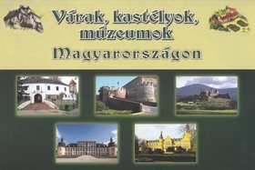 Várak, kastélyok, múzeumok Magyarországon