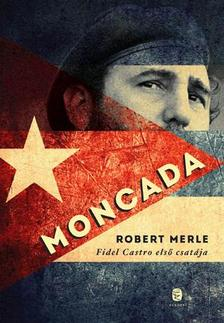 Robert MERLE - Moncada