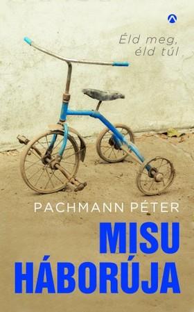 PACHMANN PÉTER - Misu háborúja            [eKönyv: epub, mobi]