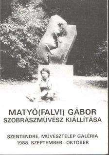 Hann Ferenc - Matyó(falvi) Gábor szobrászművész kiállítása [antikvár]