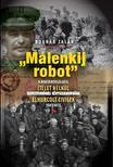 BOGNÁR ZALÁN - Malenkij robot