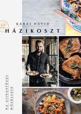 Kárai Dávid - Házikoszt - Az otthonfőzés művészete