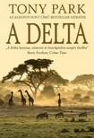 Tony Park - A Delta [eKönyv: epub, mobi]