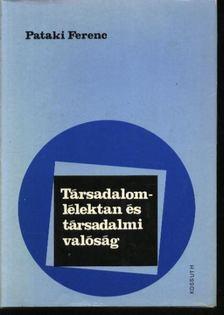 Pataki Ferenc - Társadalomlélektan és társadalmi valóság [antikvár]