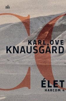 Karl Ove Knausgård - Élet - Harcom 4. [eKönyv: epub, mobi]