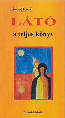 Sípos S. Gyula - Látó - a teljes könyv [antikvár]