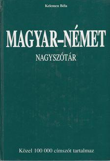 KELEMEN BÉLA - Magyar-német nagyszótár [antikvár]