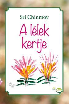 Sri Chinmoy - A lélek kertje