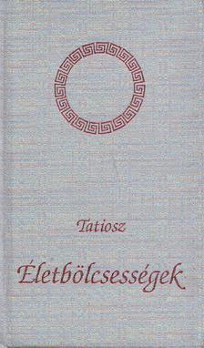 TATIOSZ - Életbölcsességek [antikvár]