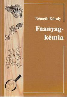 Németh Károly - Faanyagkémia [antikvár]