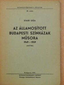 Staud Géza - Az államosított budapesti színházak műsora 1949-1959 [antikvár]