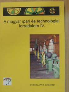 Kántor Tímea - A magyar ipari és technológiai forradalom IV. [antikvár]
