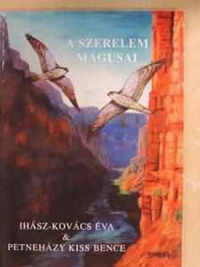 Ihász-Kovács Éva - A szerelem mágusai [antikvár]