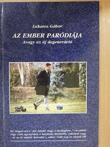 Lakatos Gábor - Az ember paródiája [antikvár]