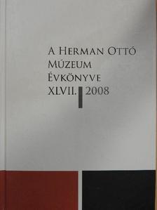 Alabán Péter - A Herman Ottó Múzeum évkönyve XLVII. [antikvár]